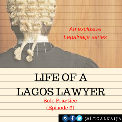 Life of a Lagos Lawyer – Episode 6