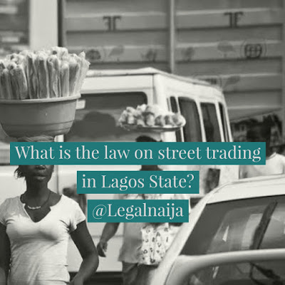 What is the law on street trading in Lagos State?