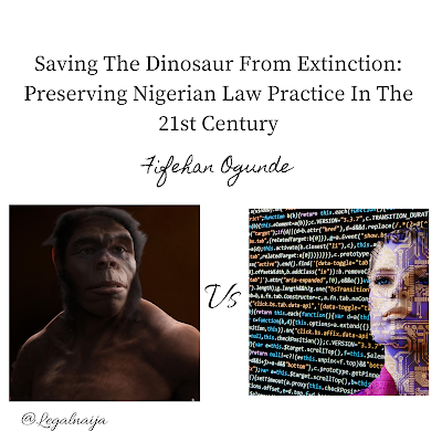 Saving The Dinosaur From Extinction: Preserving Nigerian Law Practice In The 21st Century | Fifehan Ogunde