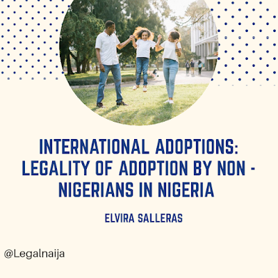 International Adoptions: Legality of Adoption By Non – Nigerians in Nigeria | Elvira Salleras