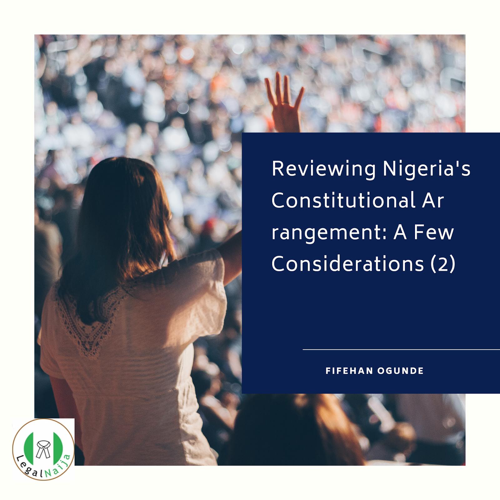 Reviewing Nigeria's Constitutional Arrangement: A Few Considerations (2) | Fifehan Ogunde