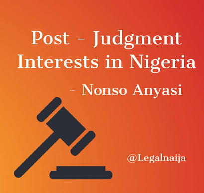 Post-Judgment Interests In Nigeria   Nonso Anyasi