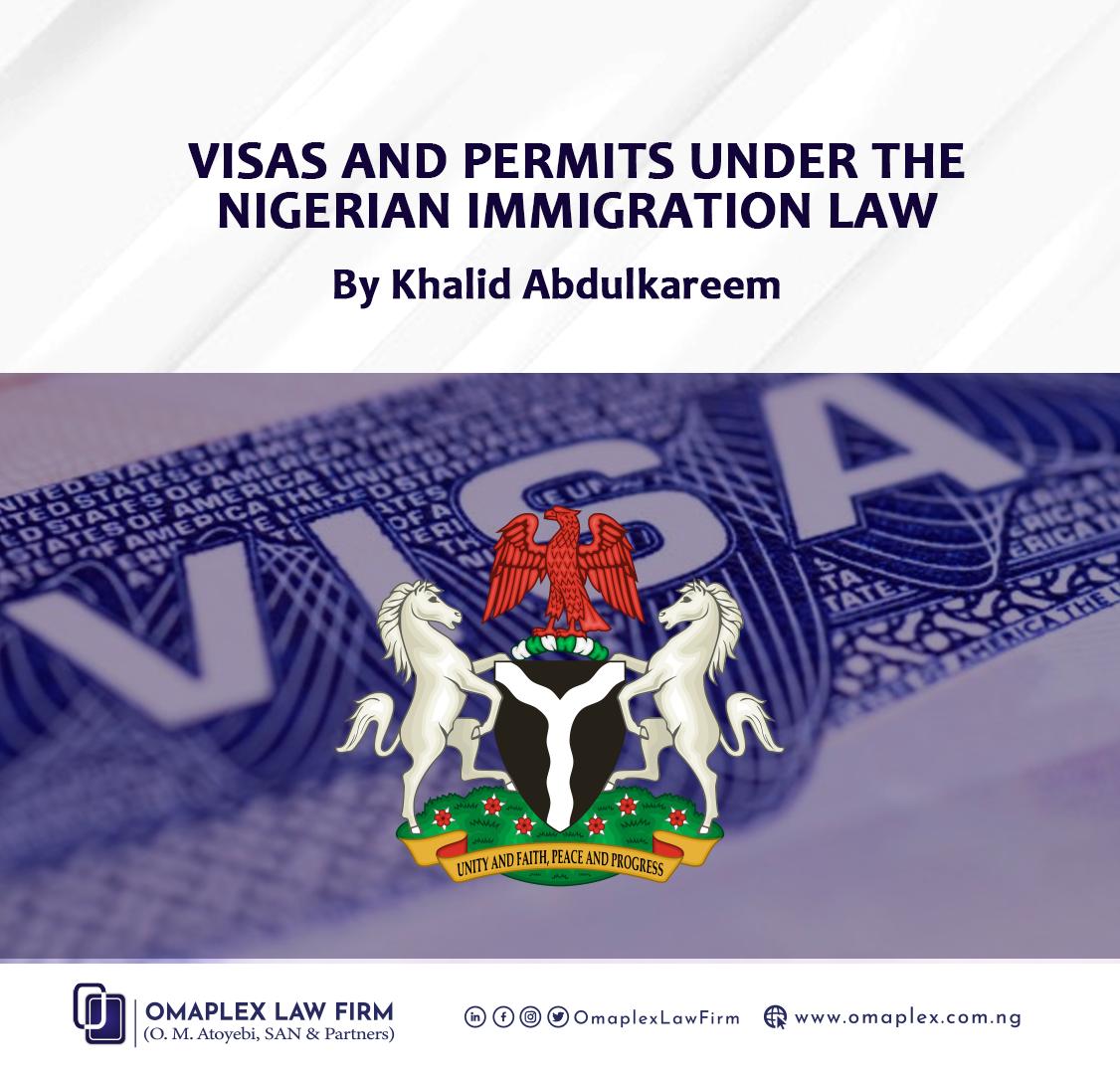 Visas And Permits Under The Nigerian Immigration Law[1]   KHALID ABDULKAREEM